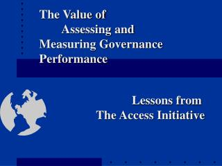 The Value of 		Assessing and Measuring Governance Performance