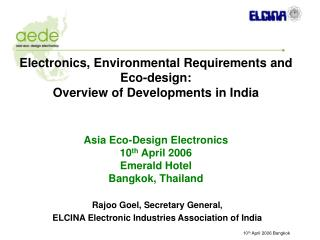 Rajoo Goel, Secretary General ,  ELCINA Electronic Industries Association of India