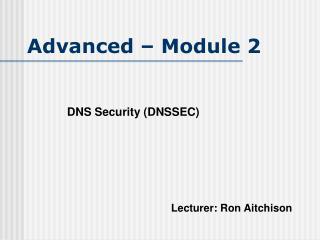 Advanced � Module 2