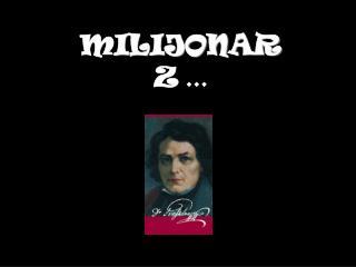 MILIJONAR Z  ...