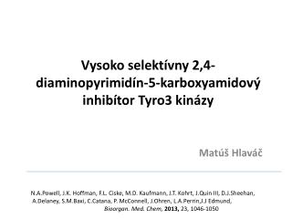 Vysoko selektívny 2,4-diaminopyrimidín-5-karboxyamidový inhibítor Tyro3  kinázy