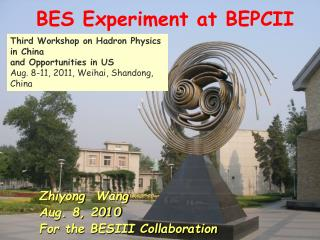 Zhiyong Wang Aug. 8, 2010 For the BESIII Collaboration