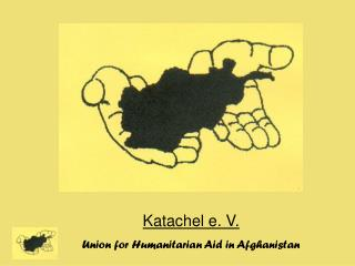 Katachel e. V. Union for Humanitarian Aid in Afghanistan