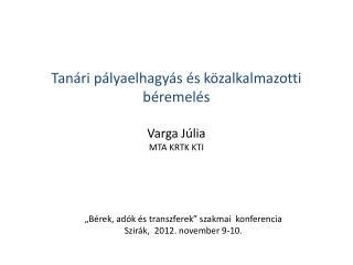 Tanári pályaelhagyás és közalkalmazotti béremelés Varga Júlia MTA KRTK KTI