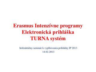Erasmus Intenzívne programy Elektronická prihláška TURNA systém