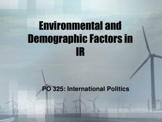 Environmental and Demographic Factors in IR