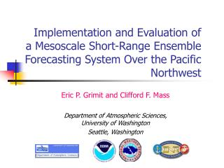 Eric P. Grimit and Clifford F. Mass Department of Atmospheric Sciences, University of Washington