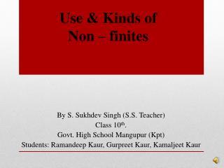 Use & Kinds of Non – finites