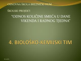 4. BIOLOŠKO-KEMIJSKI TIM