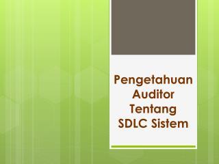 Pengetahuan  Auditor  Tentang SDLC  Sistem