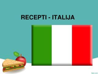 RECEPTI - ITALIJA
