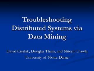 Troubleshooting Distributed Systems via Data Mining
