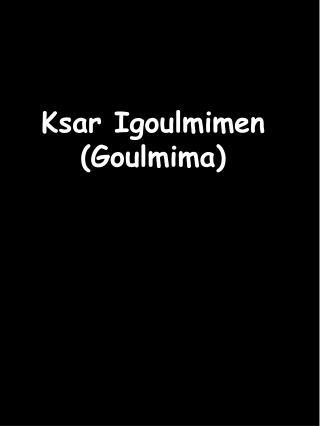 Ksar Igoulmimen (Goulmima)