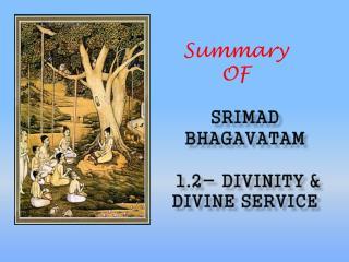 Srimad bhagavatam 1.2- Divinity & divine service