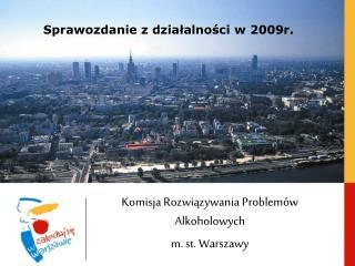 Sprawozdanie z działalności w 2009r.