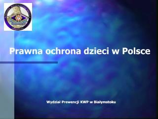 Wydział Prewencji KWP w Białymstoku