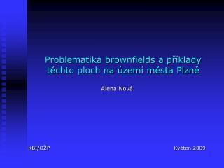 Problematika brownfields a p ř íklady t ě chto ploch na území m ě sta Plzn ě