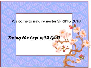 Welcome to new semester SPRING 2010