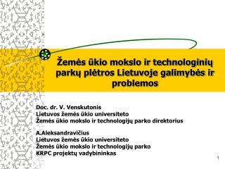 Žemės ūkio mokslo ir technologinių parkų plėtros Lietuvoje galimybės ir problemos