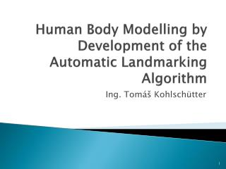 Human Body Modelling by Development of the Automatic  Landmarking  Algorithm
