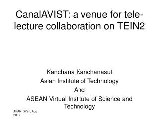 CanalAVIST: a venue for tele- lecture collaboration on TEIN2