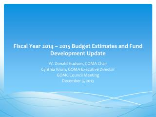 Fiscal Year 2014 – 2015 Budget Estimates and Fund Development Update