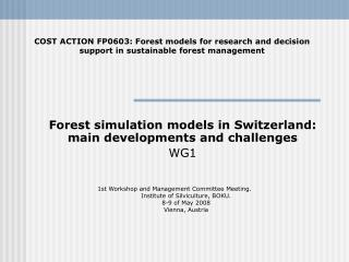 Forest simulation models in Switzerland: main developments and challenges  WG1