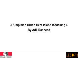 ��Simplified Urban Heat Island Modelling�� By Adil Rasheed