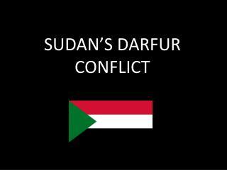 SUDAN'S DARFUR CONFLICT