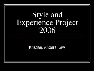 Style and Experience Project 2006