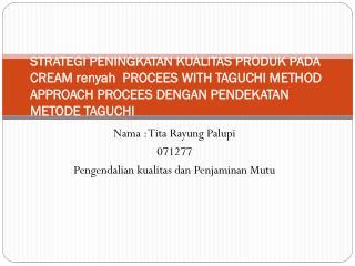 Nama  :  Tita Rayung Palupi 071277 Pengendalian kualitas dan Penjaminan Mutu