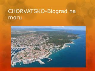 CHORVATSKO-Biograd na moru