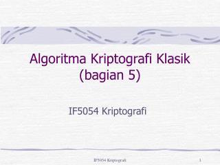 Algoritma Kriptografi Klasik (bagian 5)