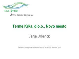 Terme Krka, d.o.o., Novo mesto