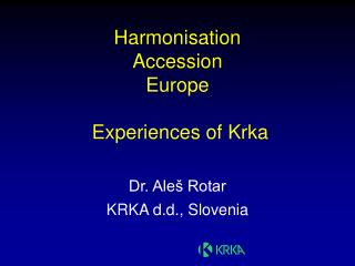 Harmonisation  Accession  Europe   Experiences of Krka