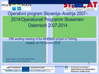 F ifth working meeting of the MURMAN project in Fehring, Austria, on 1 6  October 2012