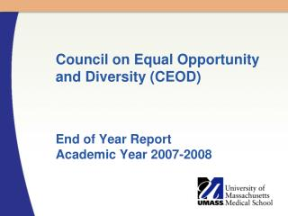 Council on Equal Opportunity and Diversity CEOD    End of Year Report Academic Year 2007-2008
