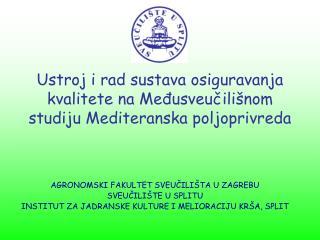 Ustroj i rad sustava osiguravanja kvalitete na Međusveučilišnom studiju Mediteranska poljoprivreda
