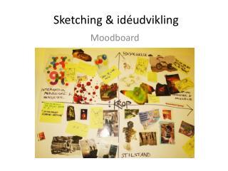 Sketching &  idéudvikling