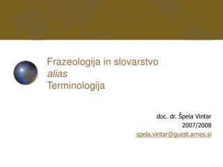 Frazeologija in slovarstvo alias Terminologija