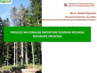 PREGLED NACIONALNE INVENTURE ŠUMSKIH RESURSA   REPUBLIKE HRVATSKE