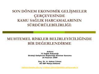 Ankara  TC Sağlık Bakanlığı Strateji Geliştirme Başkanlığı Seminer Sunumu 24 Haziran 2009