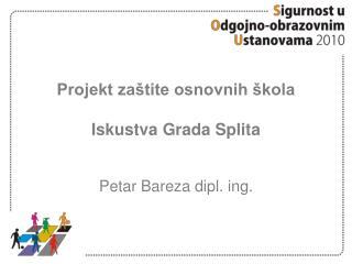 Projekt zaštite osnovnih škola   Iskustva Grada Splita