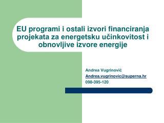 Andrea Vugrinović Andrea.vugrinovic@superna.hr 098-395-120