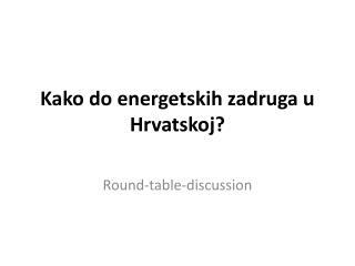 Kako do energetskih zadruga u Hrvatskoj?