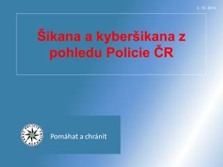 Šikana a kyberšikana z pohledu Policie ČR