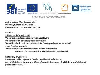 Jméno autora: Mgr. Barbora  Jášová Datum vytvoření: 12. 09. 2012