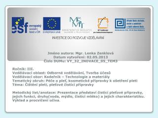 Jméno autora: Mgr. Lenka Zenklová Datum vytvoření: 02.05.2013 Číslo DUMu: VY_32_INOVACE_05_TEM3