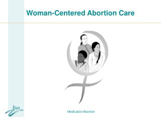 Woman-Centered Abortion Care