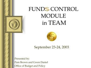 FUND    CONTROL  MODULE   in TEAM